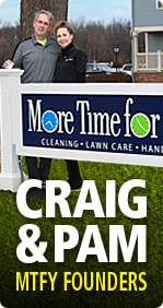 More Time for You Owners - Craig and Pam